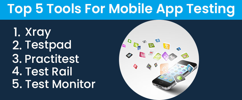 Top 5 Tools For Mobile App Testing